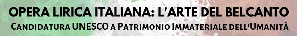 Dal 2013 la Candidatura UNESCO per il Belcanto e l'Opera Lirica Italiana