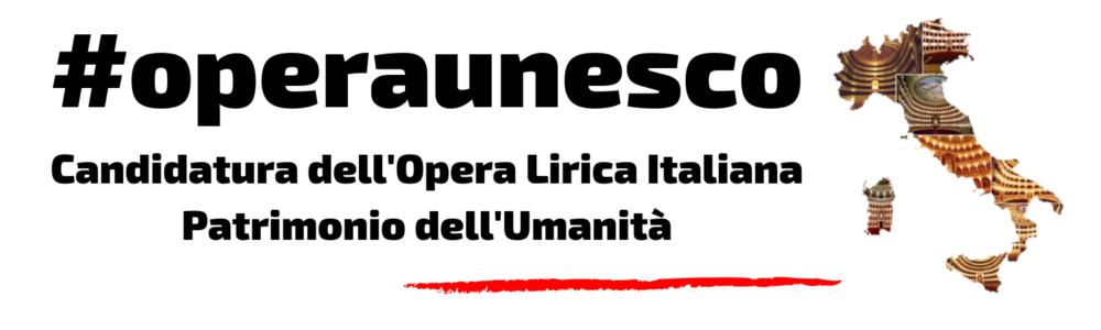 Opera UNESCO: Candidatura per l'Opera Lirica Italiana, Arte del Belcanto, a Patrimonio dell'Umanità